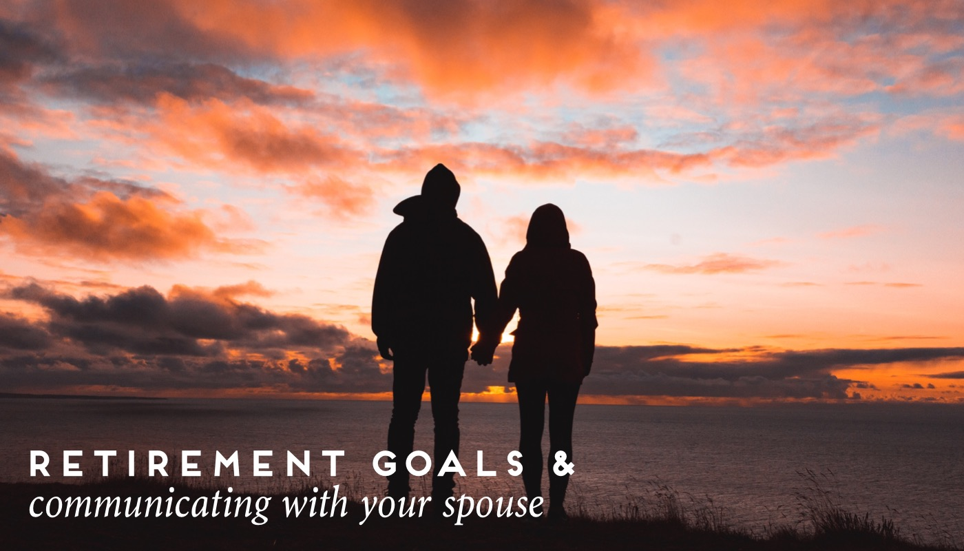Retirement Goals Communicating With Your Spouse Gulf Coast