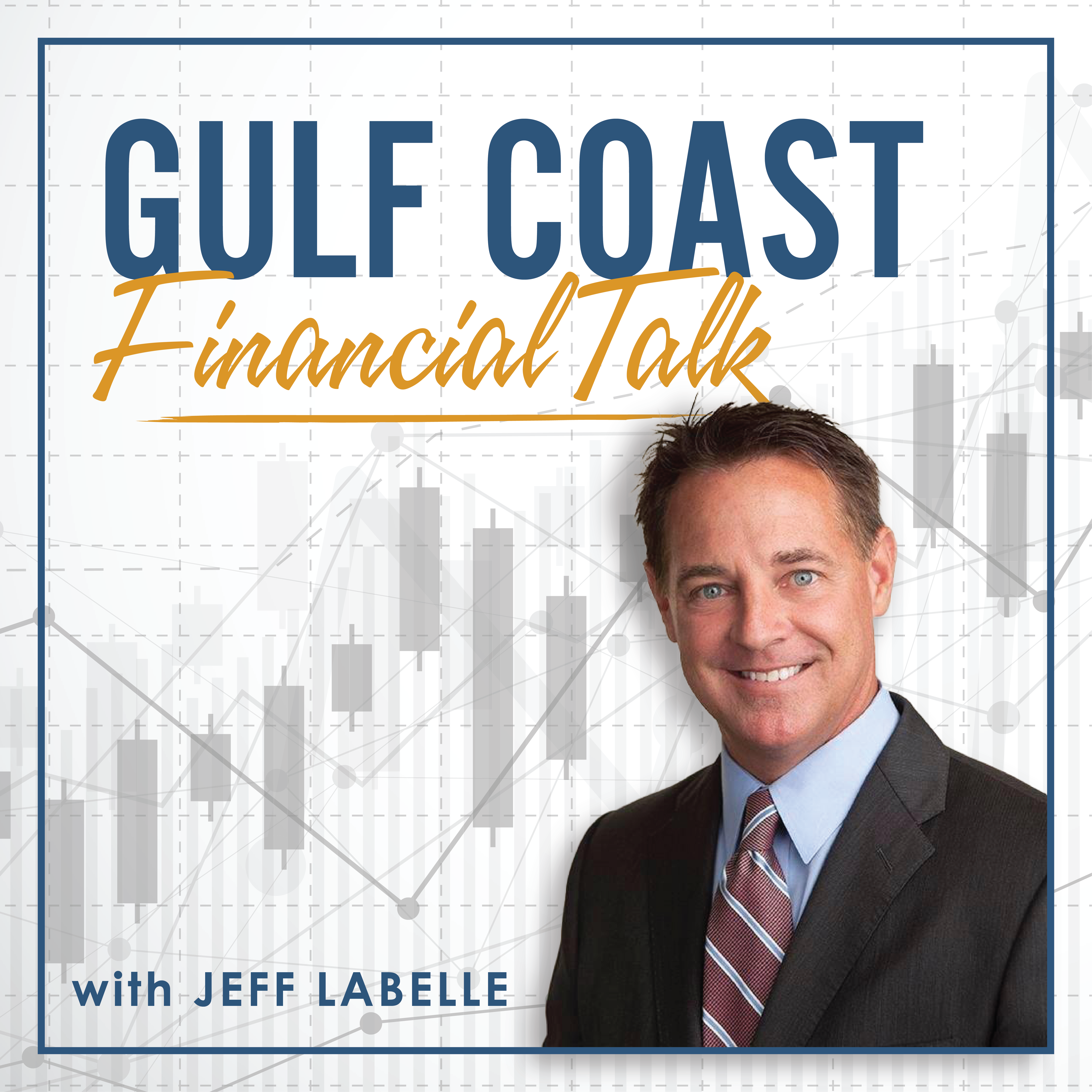 Gulf Coast Financial Talk With Jeff Labelle